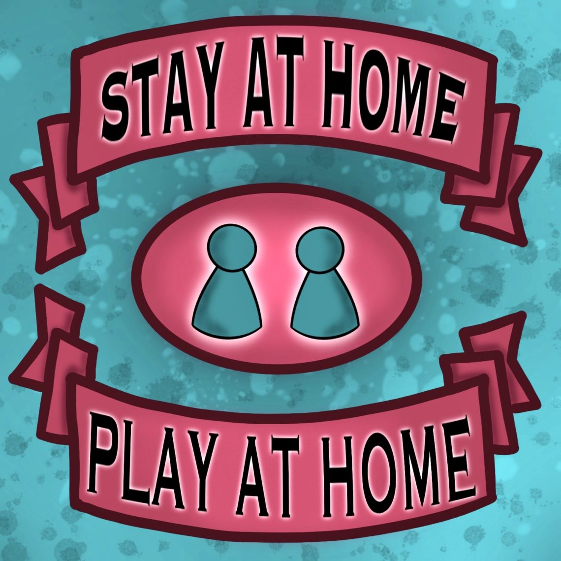 stay at home - play at home